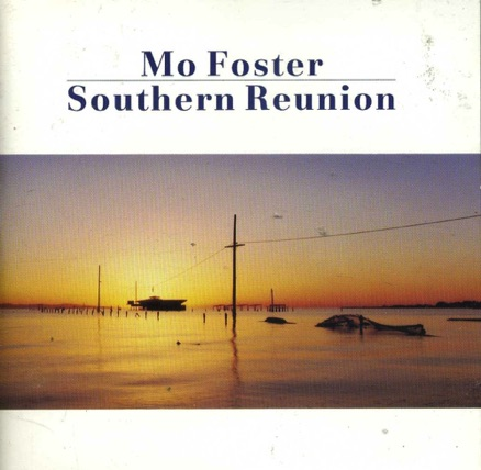 Mo Foster - Southern Reunion - 1991