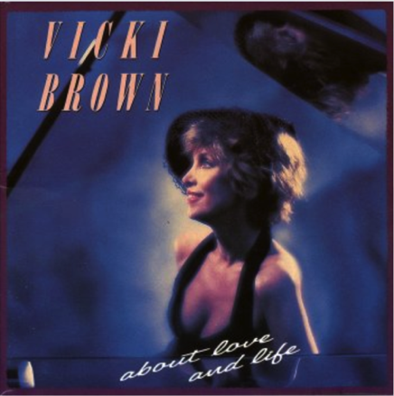 Vicki Brown - About Love and Life - 1990