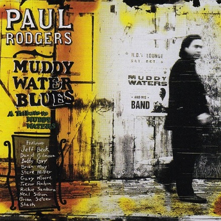 Paul Rodgers - Muddy Water Blues - A Tribute To Muddy Waters -1993